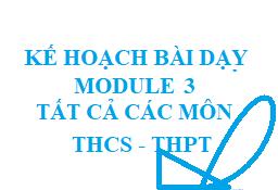 Bài tập cuối khóa module 3 tất cả các môn THCS-THPT