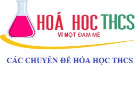 Các chuyên đề hóa học THCS