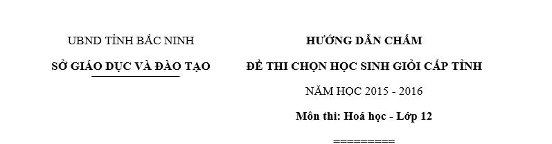 Đề thi HSG Hóa học 12 Tỉnh Bắc Ninh